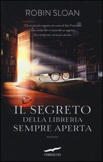 Il segreto della libreria sempre aperta - Robin Sloan | Kritjur.org