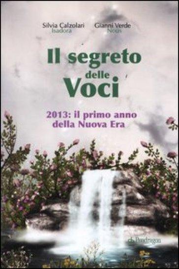 Il segreto delle voci. 2013: il primo anno della nuova era - Silvia Calzolari | Ericsfund.org