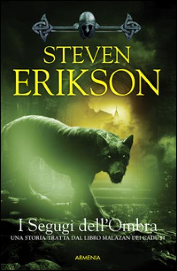 I segugi dell'ombra. La caduta di Malazan. 8. - Steven Erikson | Jonathanterrington.com