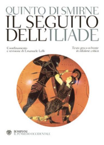 Il seguito dell'Iliade. Testo greco a fronte - Quinto Smirneo   Kritjur.org