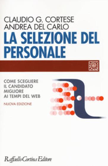 La selezione del personale. Come scegliere il candidato migliore ai tempi del web - Claudio G. Cortese pdf epub