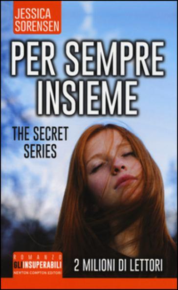 Per sempre insieme. The Secret Series - Jessica Sorensen pdf epub