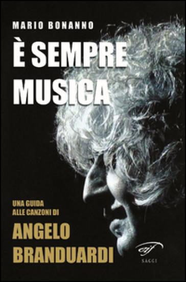 E sempre musica. Una guida alle canzoni di Angelo Branduardi - Mario Bonanno | Thecosgala.com