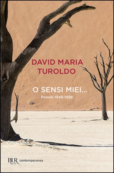 O sensi miei... Poesie 1948-1988 - David Maria Turoldo | Jonathanterrington.com