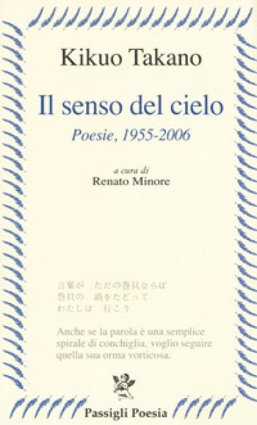 Il senso del cielo. Poesie (1955-2006) - Takano Kikuo |