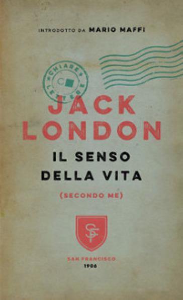 Il senso della vita (secondo me) - Jack London | Kritjur.org