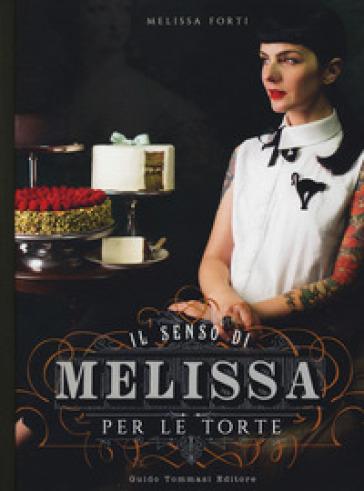 Il senso di Melissa per le torte - Forti Melissa | Thecosgala.com
