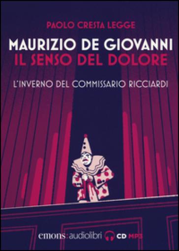 Il senso del dolore. L'inverno del commissario Ricciardi letto da Paolo Cresta. Audiolibro - Maurizio De Giovanni pdf epub
