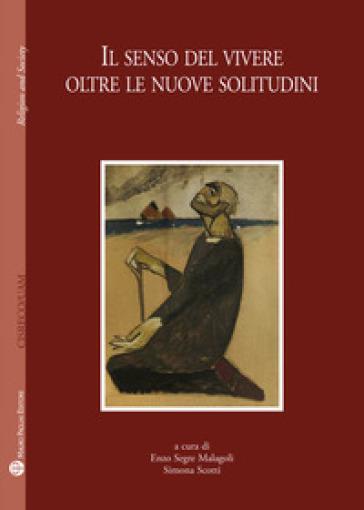 Il senso del viver oltre le nuove solitudini - S. Scotti |