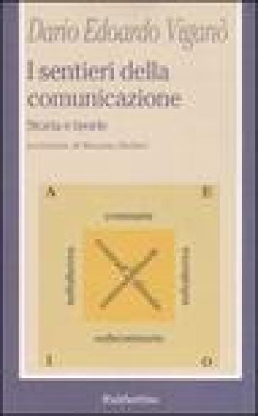 I sentieri della comunicazione. Storia e teorie - Dario Edoardo Viganò | Kritjur.org