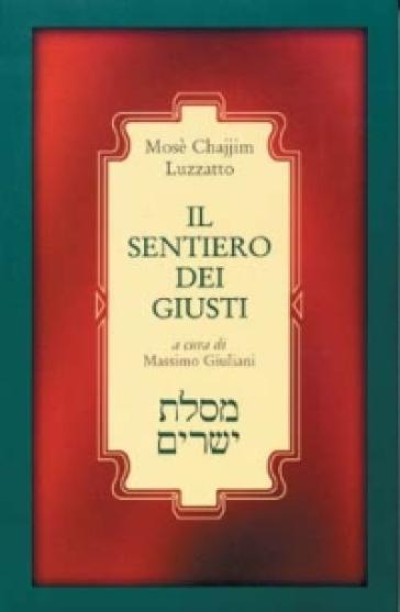 Il sentiero dei giusti (Mesilat Jesharim) - Mosè C. Luzzatto | Jonathanterrington.com