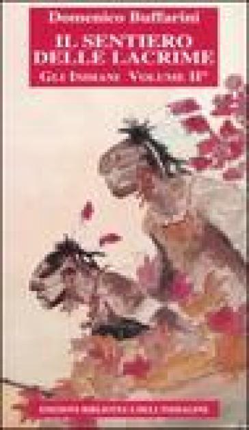 Il sentiero delle lacrime. Storia degli indiani. 2.Dalla colonizzazione inglese alla guerra di indipendenza americana - Domenico Buffarini |