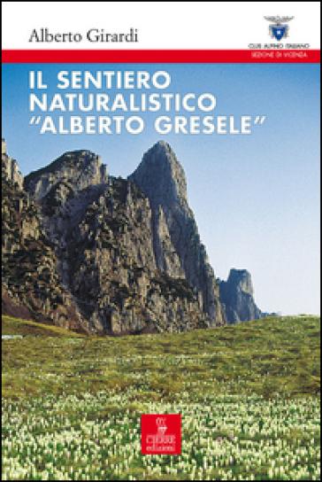Il sentiero naturalistico «Alberto Gresele» - Alberto Girardi | Rochesterscifianimecon.com