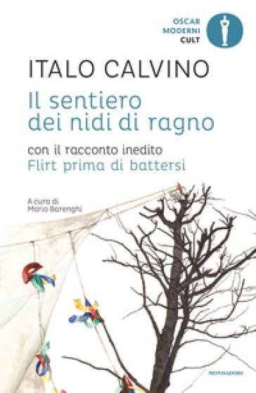 Il sentiero dei nidi di ragno. Con il racconto inedito Flirt prima di battersi - Italo Calvino |