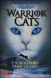 Un sentiero pericoloso. Warrior cats