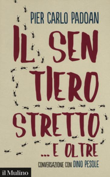 Il sentiero stretto... e oltre. Conversazione con Dino Pesole - Pier Carlo Padoan | Thecosgala.com