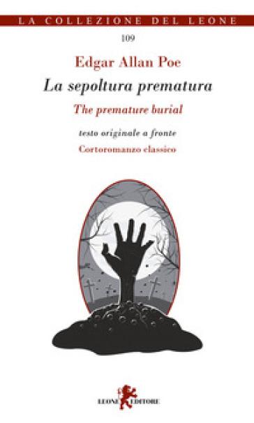 La sepoltura prematura. Testo inglese a fronte. Ediz. bilingue - Edgar Allan Poe | Rochesterscifianimecon.com