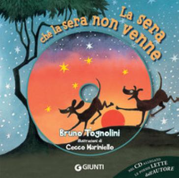 La sera che la sera non venne. Con CD-Audio - Bruno Tognolini  