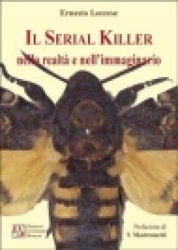 Il serial killer nella realtà e nell'immaginario - Ernesto Leccese | Kritjur.org