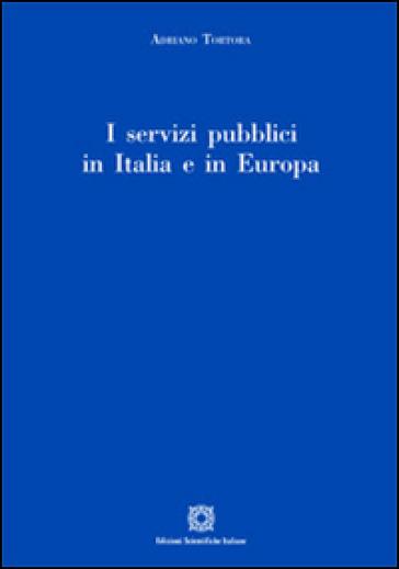 I servizi pubblici in Italia e in Europa - Adriano Tortora | Rochesterscifianimecon.com