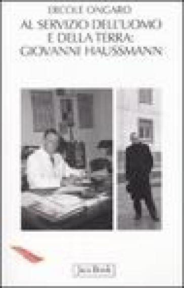 A servizio dell'uomo e della terra: Giovanni Haussmann (1906-1980) - Ercole Ongaro pdf epub