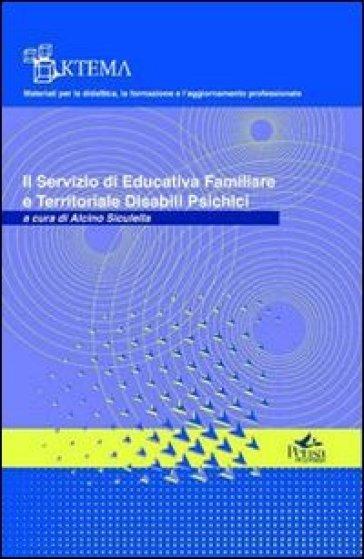 Il servizio di educativa familiare e territoriale disabili psichici - Alcino O. Siculella |