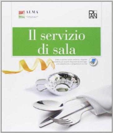 Il servizio di sala. Per gli Ist. professionali alberghieri. Con espansione online - Alma | Ericsfund.org
