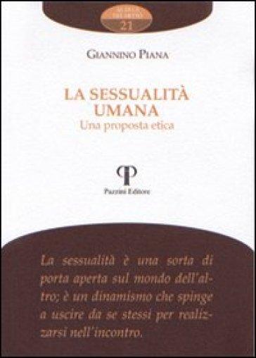 La sessualità umana. Una proposta etica - Giannino Piana  