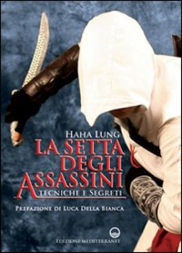 La setta degli assassini. Tecniche e segreti