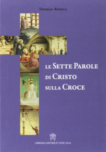 Le sette parole di Cristo sulla croce - Thomas Rosica   Rochesterscifianimecon.com