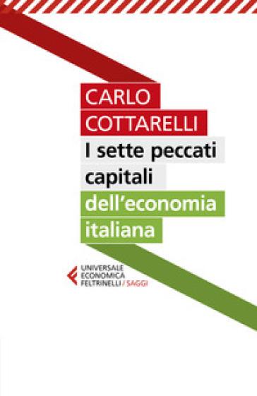 I sette peccati capitali dell'economia italiana - Carlo Cottarelli | Thecosgala.com