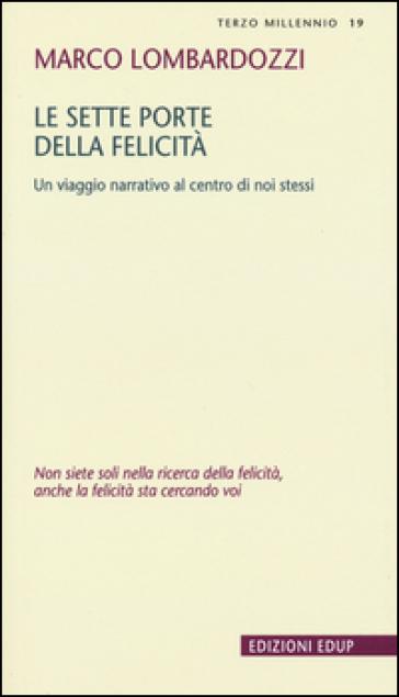 Le sette porte della felicità. Un viaggio narrativo al centro di noi stessi - Marco Lombardozzi   Thecosgala.com