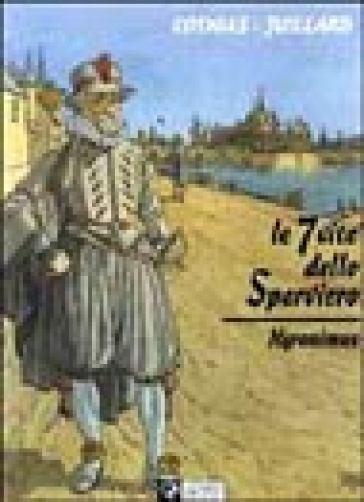 Le sette vite dello sparviero. Hyronimus - André Juillard  