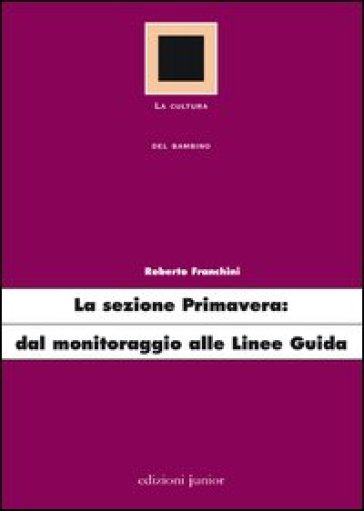 La sezione primavera: dal monitoraggio alle linee guida - Roberto Franchini | Thecosgala.com