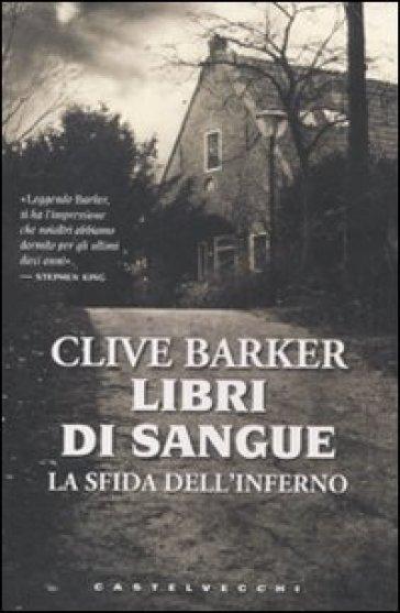 La sfida dell'inferno. Libri di sangue - Clive Barker |