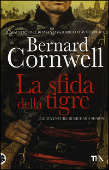 La sfida della tigre. Le avventure di Richard Sharpe. 2. - Bernard Cornwell |