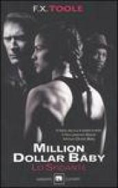 Lo sfidante. Million dollar baby