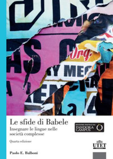 Le sfide di Babele. Insegnare le lingue nelle società complesse - Paolo E. Balboni |