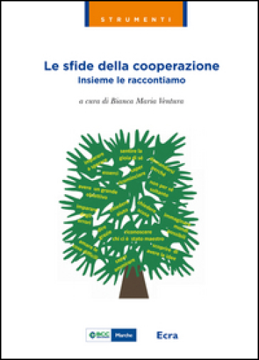 Le sfide della cooperazione. Insieme le raccontiamo - Bianca Maria Ventura |