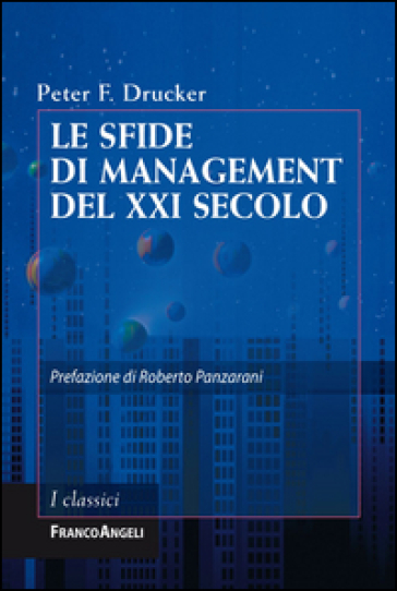Le sfide di management del XXI secolo - Peter Ferdinand Drucker |