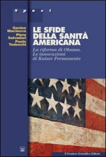Le sfide della sanità americana. La riforma di Obama. Le innovazioni di Kaiser Permanente - Piero Salvadori |