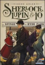 La sfinge di Hyde Park. Sherlock, Lupin & io