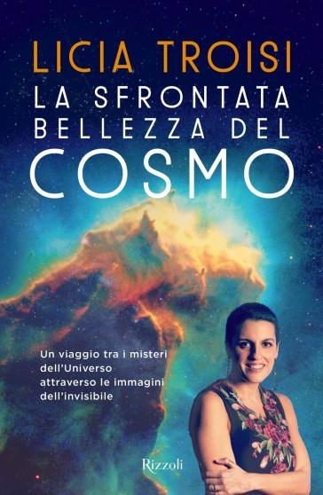 La sfrontata bellezza del cosmo - Licia Troisi |