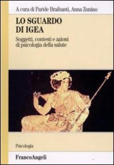 Lo sguardo di Igea. 1.Soggetti, contesti e azioni di psicologia della salute