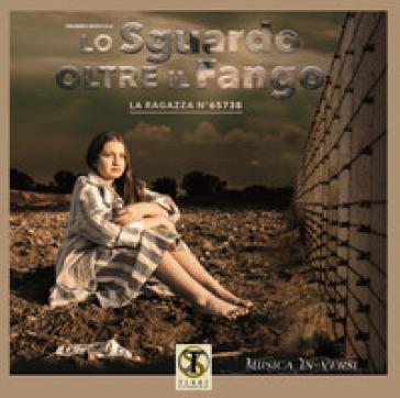 Lo sguardo oltre il fango. La ragazza n° 65738. Audiolibro. CD Audio formato MP3 - Lorenzo Cioce |