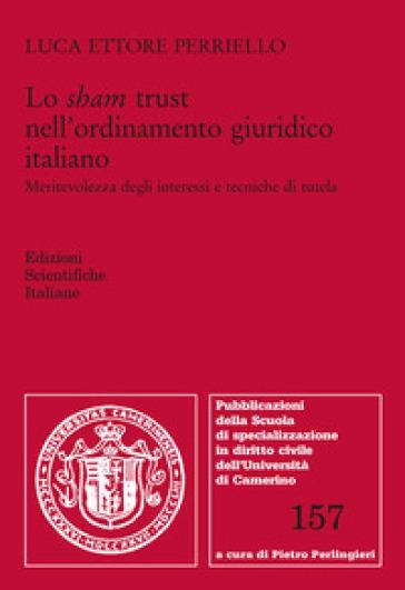 Lo sham trust nell'ordinamento giuridico italiano - Luca Ettore Perriello | Jonathanterrington.com