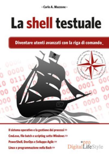 La shell testuale. Diventare utenti avanzati con la riga di comando - Carlo A. Mazzone | Ericsfund.org