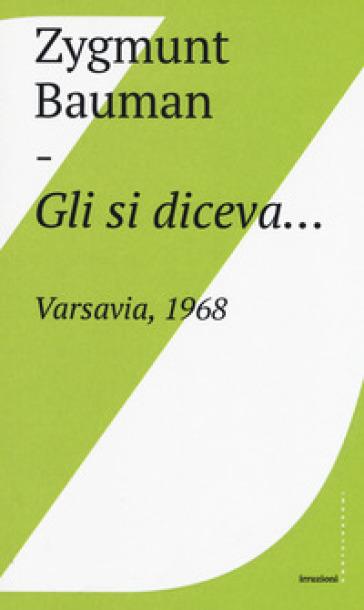 Gli si diceva... Varsavia, 1968 - Zygmunt Bauman | Kritjur.org