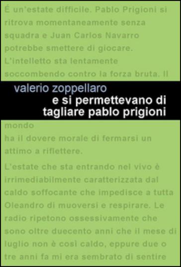 E si permettevano di tagliare Pablo Prigioni - Valerio Zoppellaro |