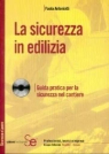 La sicurezza in edilizia. Con CD-ROM - Paola Antoniotti pdf epub